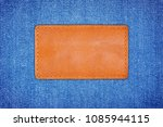 close up label leather on blue... | Shutterstock . vector #1085944115