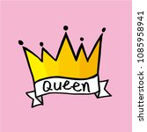 queen crown vector calligraphy... | Shutterstock .eps vector #1085958941