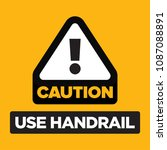 caution use handrail vector sign | Shutterstock .eps vector #1087088891