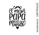 el mejor papa del mundo  hand... | Shutterstock .eps vector #1087096265