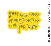 you have many opportunities in... | Shutterstock .eps vector #1087367471