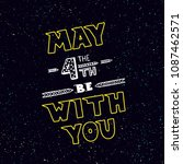 holiday background  may the 4th ... | Shutterstock . vector #1087462571