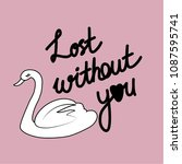lost without you heart slogan... | Shutterstock .eps vector #1087595741