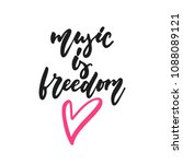 music is freedom   hand drawn... | Shutterstock .eps vector #1088089121