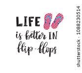 life is better in flip flops.... | Shutterstock .eps vector #1088230514