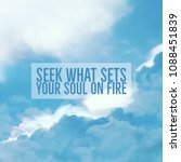 "Small photo of Inspirational motivational quote ""seek what sets your soul on fire"" on sky with sun beam background."