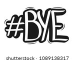hashtag bye bye  isolated... | Shutterstock .eps vector #1089138317