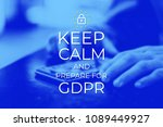 keep calm and prepare for gdpr. ... | Shutterstock . vector #1089449927