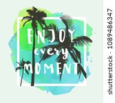 enjoy every moment. handwritten ... | Shutterstock .eps vector #1089486347