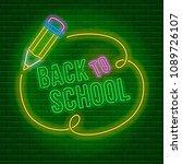 back to school neon glowing... | Shutterstock .eps vector #1089726107