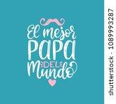 el mejor papa del mundo  hand... | Shutterstock .eps vector #1089993287