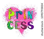 princess t shirt design. big... | Shutterstock .eps vector #1090793834