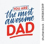 you are the most awesome dad... | Shutterstock .eps vector #1090843349