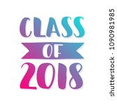 class of 2018. hand drawn brush ... | Shutterstock .eps vector #1090981985
