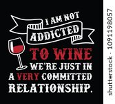 wine funny quote and saying.100 ... | Shutterstock .eps vector #1091198057