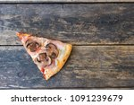 piece of pizza with mushrooms...   Shutterstock . vector #1091239679