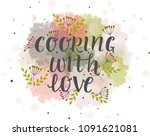 cooking with love cooking quote ... | Shutterstock .eps vector #1091621081