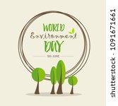 world environment day.... | Shutterstock .eps vector #1091671661