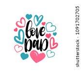 love dad  vector calligraphic... | Shutterstock .eps vector #1091702705