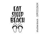 eat  sleep  beach.... | Shutterstock .eps vector #1092212624