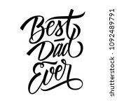 best dad ever calligraphic... | Shutterstock .eps vector #1092489791