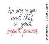 no one is you and that is your... | Shutterstock .eps vector #1092522095