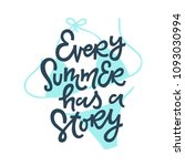 every summer has a story. hsnd... | Shutterstock .eps vector #1093030994