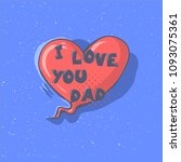 i love you dad phrase on a... | Shutterstock .eps vector #1093075361