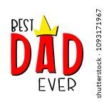best dad ever crown white... | Shutterstock .eps vector #1093171967
