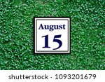 Small photo of Numbers on August 15th. or fifteenth. Concept:Calendar. date of the year. date and time,Work schedule ,Deadline, Important day, anniversary, holiday, Diary