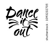 dance it out quote lettering.... | Shutterstock .eps vector #1093232705