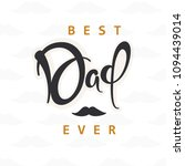 best dad ever greeting card... | Shutterstock .eps vector #1094439014