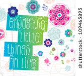 Enjoy the little things in life inspiration quote typography vector art - stock vector