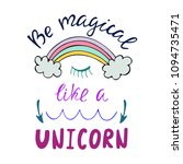 be magical like a unicorn... | Shutterstock .eps vector #1094735471