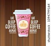 eat sleep coffee repeat vector... | Shutterstock .eps vector #1094799164