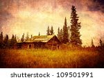 Classic old Alaskan abandoned log cabin in summer with textures added for a vintage look. - stock photo