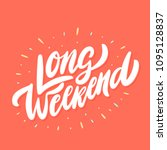 long weekend. vector lettering. | Shutterstock .eps vector #1095128837