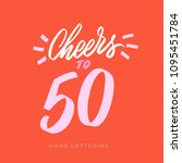 cheers to 50. fun happy... | Shutterstock .eps vector #1095451784