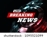 live breaking news can be used... | Shutterstock .eps vector #1095521099