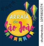 arraia de sao joao is saint... | Shutterstock .eps vector #1095802574