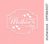 mothers day typogrpahic card... | Shutterstock .eps vector #1095865637