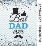 best dad ever greeting card...   Shutterstock .eps vector #1095946229
