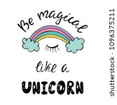be magical like a unicorn... | Shutterstock .eps vector #1096375211