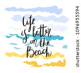 life is better on the beach.... | Shutterstock . vector #1096955594
