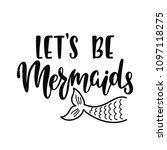 let's be mermaids.... | Shutterstock .eps vector #1097118275