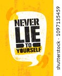 never lie to yourself.... | Shutterstock .eps vector #1097135459
