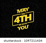 may the 4th be with you  ... | Shutterstock .eps vector #1097211434
