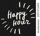 happy hour calligraphy phrase.... | Shutterstock .eps vector #1097272499