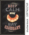 keep calm and eat croissant ... | Shutterstock .eps vector #1097431769