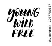 young wild free. motivational... | Shutterstock .eps vector #1097700887